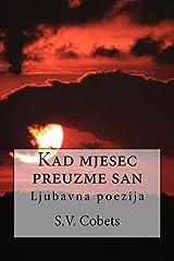 Kad mjesec preuzme san: Ljubavna poezija (Croatian Edition) Paperback