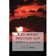 Kad mjesec preuzme san: Ljubavna poezija (Croatian Edition)