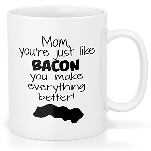 Bacon Coffee Mug for Mom – Funny Gift Mug – Mother Makes