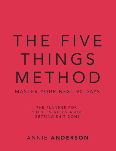 The Five Things Method: Master Your Next 90 Days
