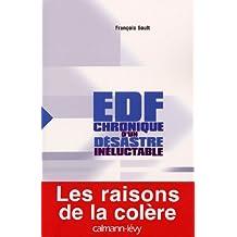 EDF : chronique d'un désastre inéluctable (Documents, Actualités, Société) (French Edition)