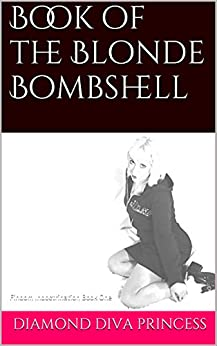 Book of the Blonde Bombshell: Findom Indoctrination Book One by [Princess, Diamond Diva]