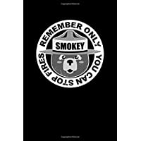 SMOKEY REMEMBER ONLY YOU CAN STOP FIRES: Legendary Smokey Bear PREVENT FIRE Composition Notebook Wide Ruled 120 Pages (6x9) Cool Writing Journal For Alpaca Lovers