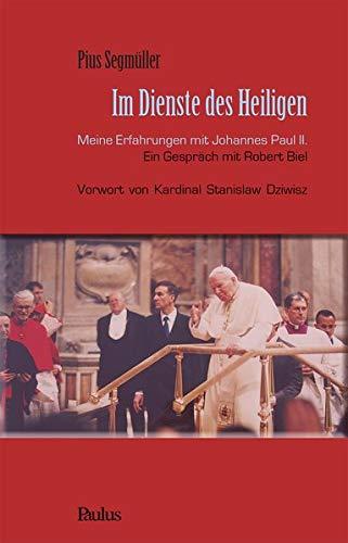 Im Dienste Des Heiligen  Meine Erfahrungen Mit Johannes Paul II. Ein Gespräch Mit Robert Biel Vorwort Von Kardinal Stanislaw Dziwisz