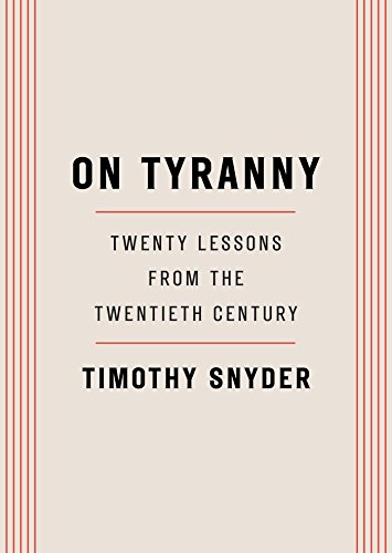 On Tyranny: Twenty Lessons from the Twentieth - The Resistance Reader Global