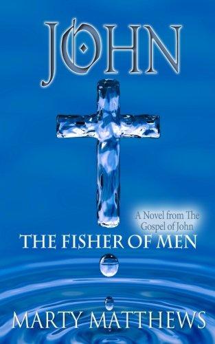 John: The Fisher of Men: A Novel from The Gospel of John PDF