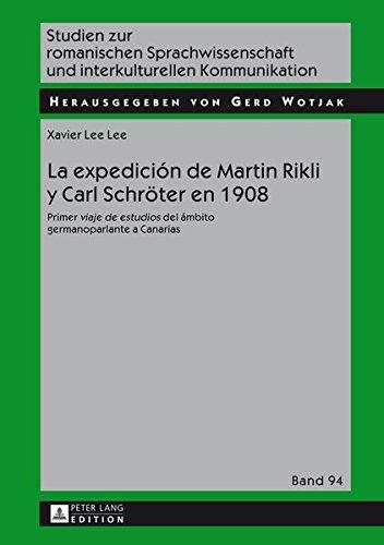 La expedición de Martin Rikli y Carl Schröter en 1908: Primer