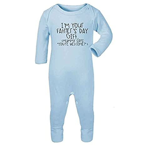 I Am Your Fathers Day Gift Mummy Says Youre Welcome Funny Cheeky Baby Rompersuit Fathers Day Gift
