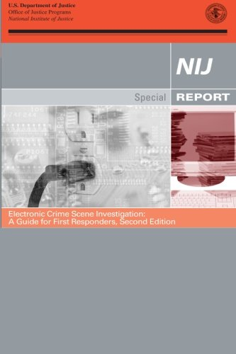 Electronic Crime Scene Investigation:  A Guide for First Responders, Second Edition