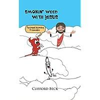 Smokin' Weed With Jesus: The Gospel According To Cannabis
