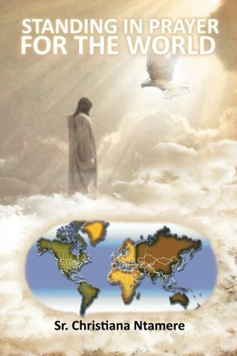 Standing In Prayer For The World by Sr. Christiana Ntamere - Mall De Christiana