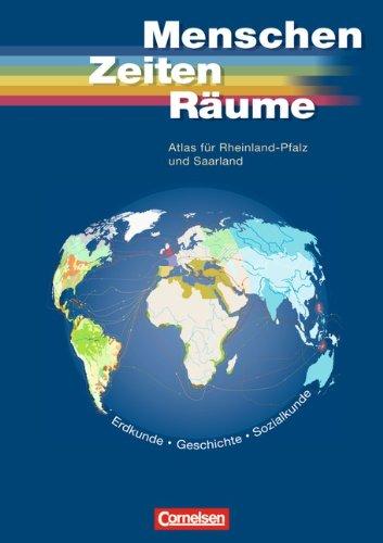 Menschen Zeiten Räume - Atlanten - Regionalausgaben: Atlas für Rheinland-Pfalz und Saarland: Erdkunde, Geschichte, Sozialkunde, Ökonom. Bildung