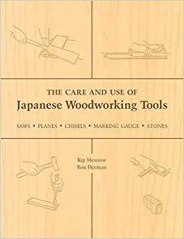 ;;REPACK;; The Care And Use Of Japanese Woodworking Tools: Saws, Planes, Chisels, Marking Gauges, Stones. Guild weldable color Events Mater module honors