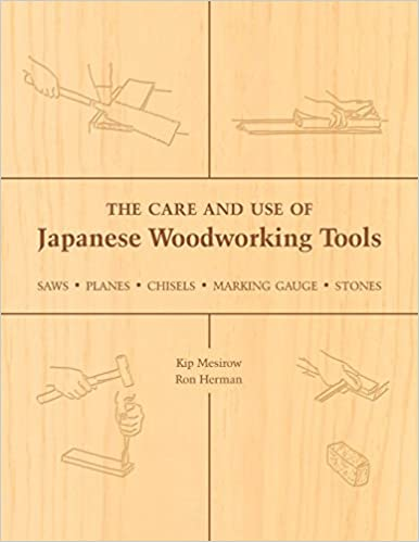 The Care And Use Of Japanese Woodworking Tools Saws Planes