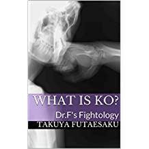 What Is KO?: Dr.F's Fightology