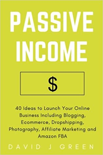 Buy Passive Income: 40 Ideas to Launch Your Online Business