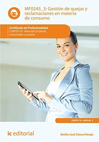 Descargar Libro Gestión De Quejas Y Reclamaciones En Materia De Consumo. Comt0110 Emilio José Checa Hinojo