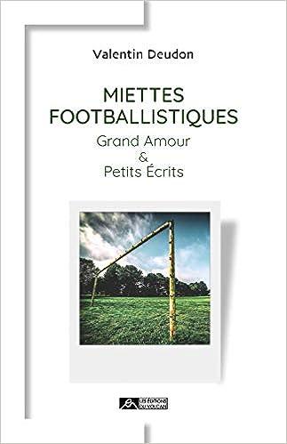 Miettes footballistiques : Grand amour et petits écrits [CRITIQUE]