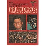 The American Heritage Book of the Presidents and Famous Americans, Volume 12