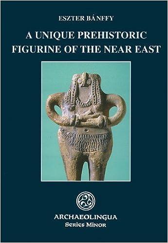 A Unique Prehistoric Figurine of the Near East (Archaeolingua Series Minor)