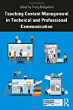 Teaching Content Management in Technical and Professional Communication (ATTW Series in Technical and Professional…