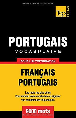 Vocabulaire Français Portugais Pour L'autoformation. 9000 Mots