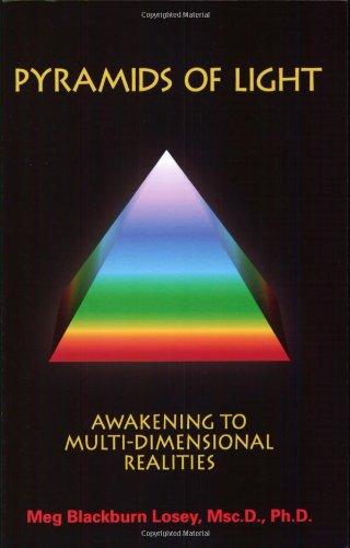 Pyramids Of Light: Awakening to Multi-Dimensional Realities
