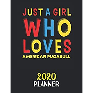 Just A Girl Who Loves American Pugabull 2020 Planner: Weekly Monthly 2020 Planner For Girl or Women Who Loves American Pugabull 1