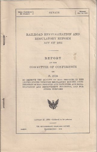 Railroad Revitalization and Regulatory Reform Act of 1976 (Railroad Revitalization And Regulatory Reform Act Of 1976)