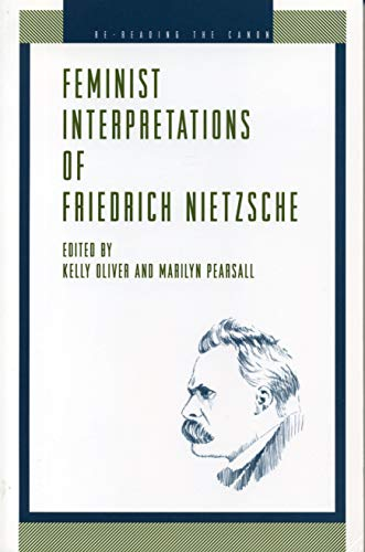Feminist Interpretations of Friedrich Nietzsche (Re-Reading the Canon)