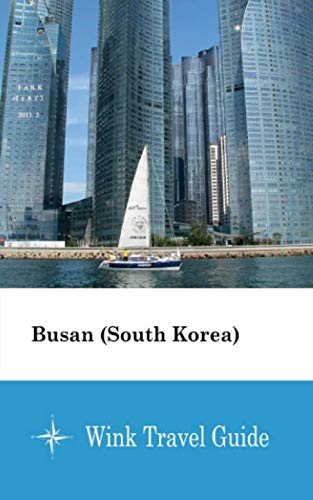 Busan (South Korea) - Wink Travel Guide