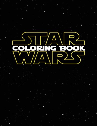 Star Wars Coloring Book: Coloring Book for Kids and Adults 40+ illustrations (Perfect for Children Ages 3-5, 6-8, 8-12+)