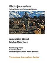 Photojournalism: Telling Stories with Pictures and Words Paperback