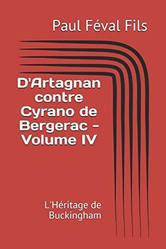 D'Artagnan contre Cyrano de Bergerac - Volume IV: L'Héritage de Buckingham