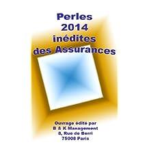 Les Perles 2014 des Assurances (inédites) (French Edition)