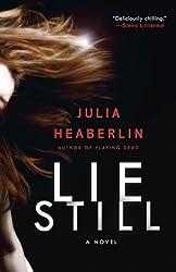 Lie Still: A Novel