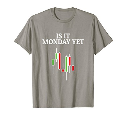 - Is It Monday Yet TShirt Funny Stock Market Traders Gift