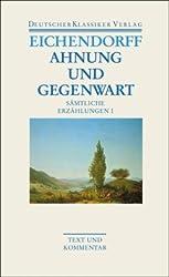 Ahnung und Gegenwart: Sämtliche Erzählungen I (Deutscher Klassiker Verlag im Taschenbuch)