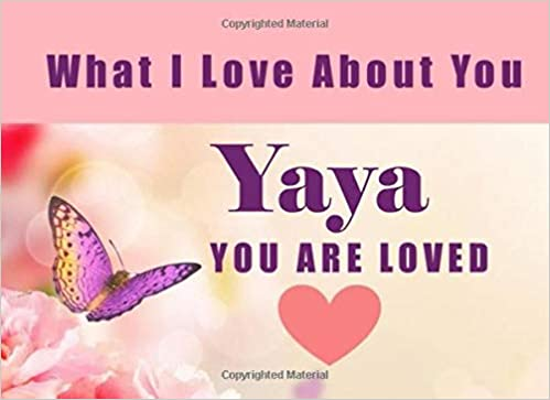 What I Love About You Yaya You Are Loved Greek Grandma I Love