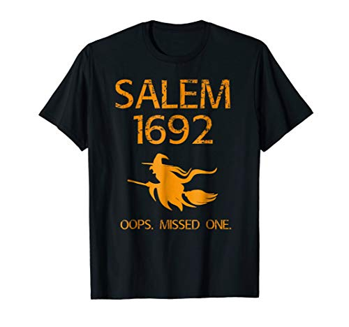 Salem Witch Trials Funny Oops Missed One Halloween Shirt -