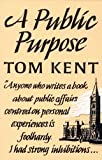 A Public Purpose, Kent, Tom, 0773506497
