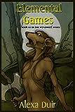 Elemental Games (Wyrdwolf) (Volume 10)