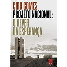 Projeto Nacional: O Dever Da Esperança