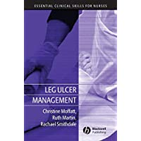 Leg Ulcer Management (Essential Clinical Skills for Nurses)