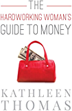 The Hardworking Woman's Guide to Money