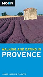 Walking and Eating in Provence (Moon Handbooks)