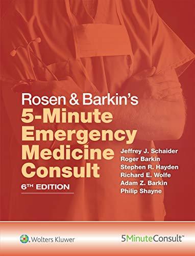 Rosen & Barkin's 5-Minute Emergency Medicine Consult