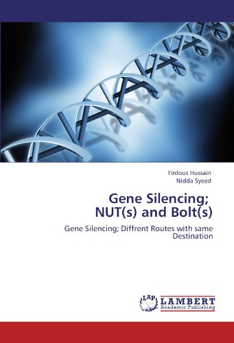 Gene Silencing;    NUT(s) and Bolt(s): Gene Silencing; Diffrent Routes with same Destination (Diffrent Nuts)
