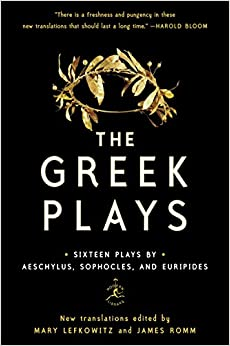 The Greek Plays: Sixteen Plays By Aeschylus, Sophocles, And Euripides por Mary Lefkowitz epub