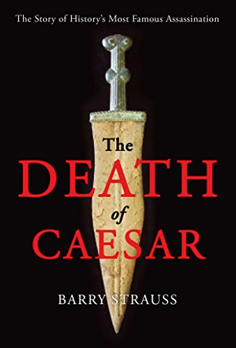 The Death of Caesar: The Story of History's Most Famous Assassination